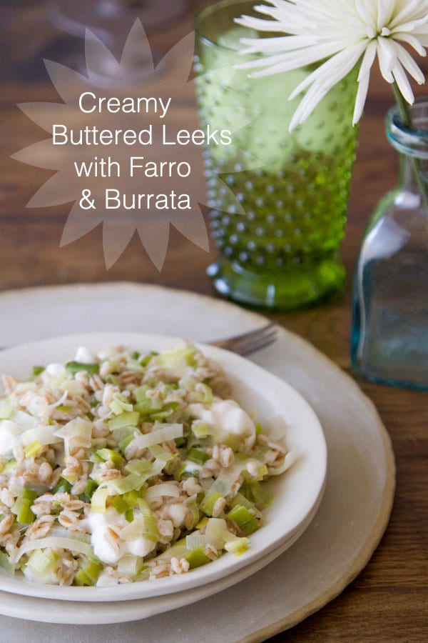 Creamy Buttered Leeks with Farro and Burrata
