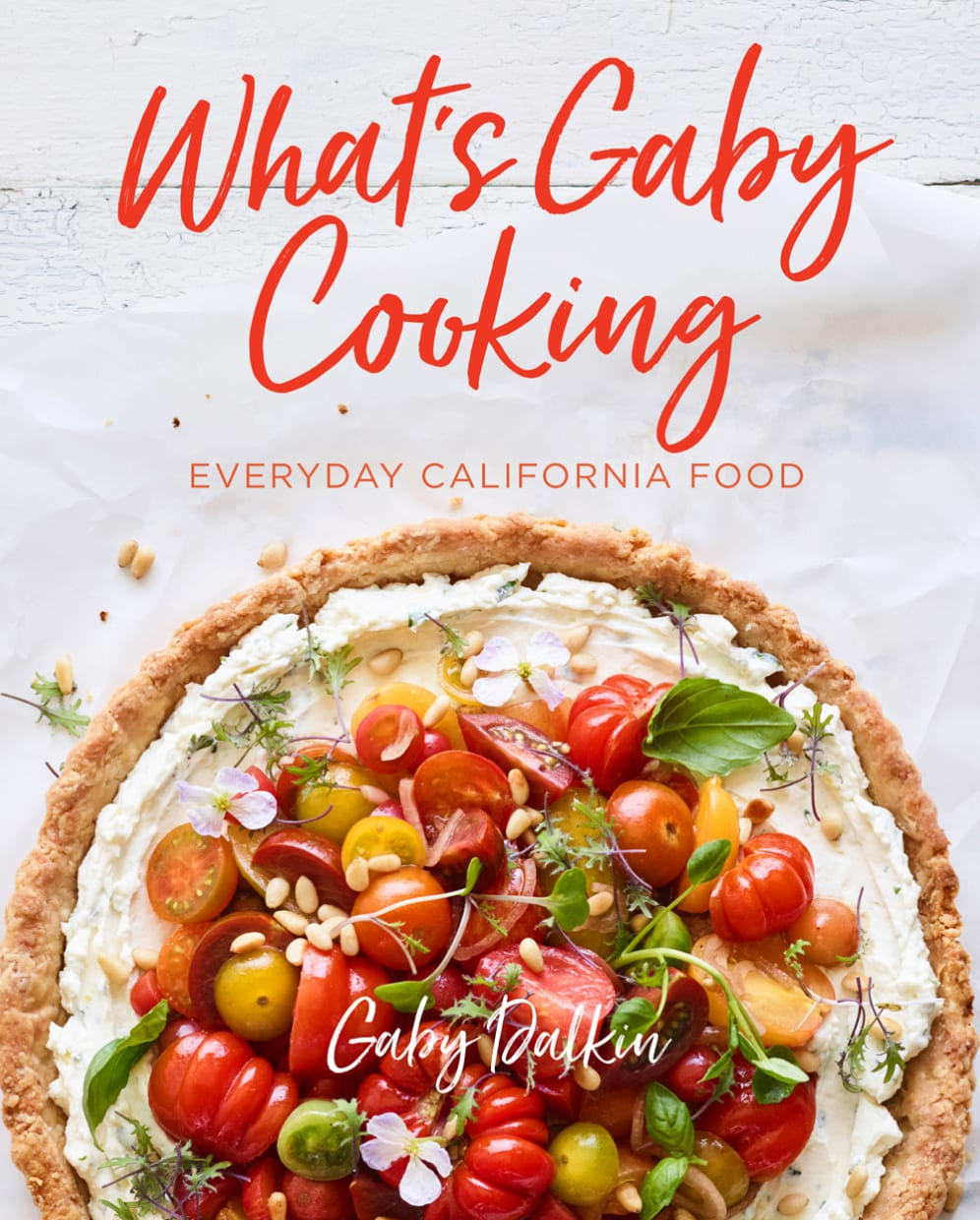 What's Gaby Cooking - Everyday California Food