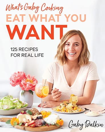 What's Gaby Cooking - Eat What You Want